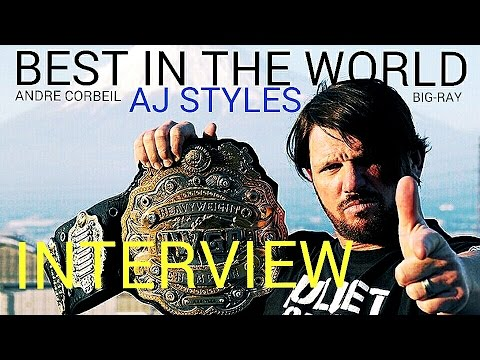 AJ STYLES SHOOT INTERVIEW: ON LEAVING TNA WRESTLING, ROH, NJPW. ANDRE CORBEIL, AJ STYLES, INTERVIEW