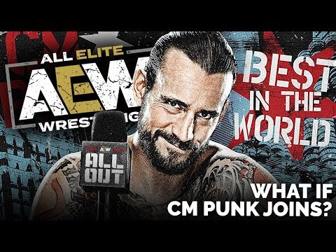 What If CM Punk Joins All Elite Wrestling (AEW)