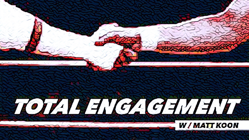 total engagement with matt koon