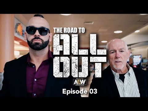 The Road to AEW All Out – Episode 03