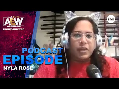 Nyla Rose | AEW Unrestricted Podcast