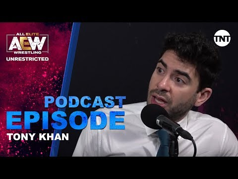 Tony Khan | AEW Unrestricted Podcast