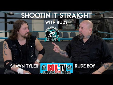 Shootin it Straight With Rudy   SHAWN TYLER – Wrestling Shoot Interview